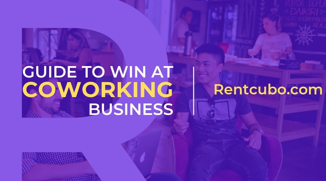 How to Make it Big in the Coworking Business