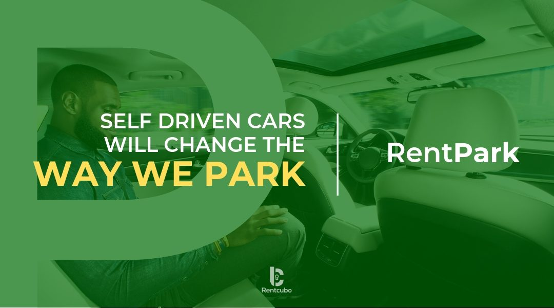 Self Driven Cars are About to Change the Parking Industry