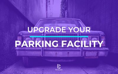 Why it is Time to Upgrade your Parking Facility