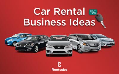 Top 7 Lucrative Car Rental Business ideas